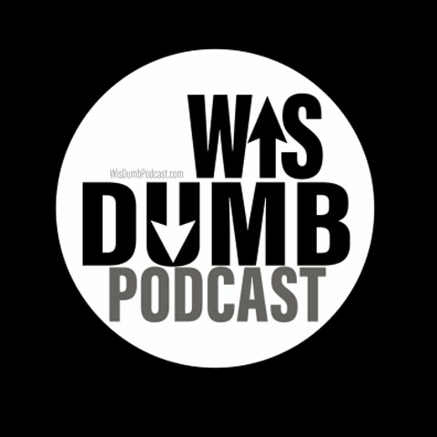 Hello…and Welcome to the WisDumb Podcast!